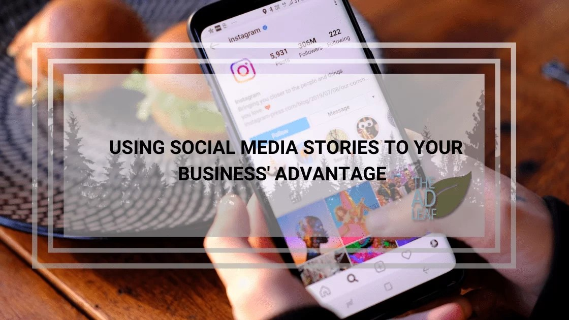 using-social-media-stories-to-your-business-advantage