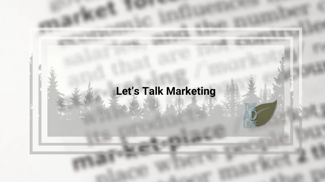 let's-talk-marketing-ad-leaf-picture