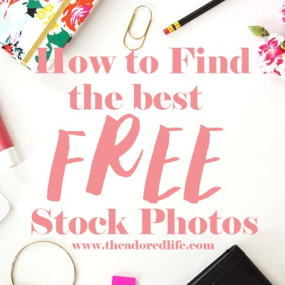 How To Find the Best Free Stock Photography for Your Blog