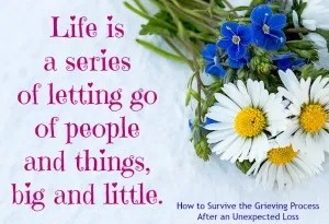Survive the Grieving Process Unexpected Loss