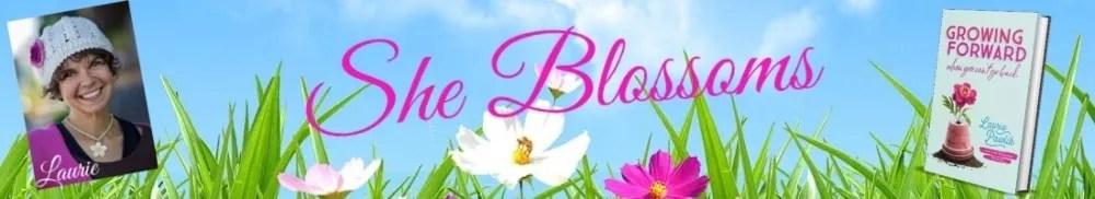 she blossoms tips laurie pawlik kienlen