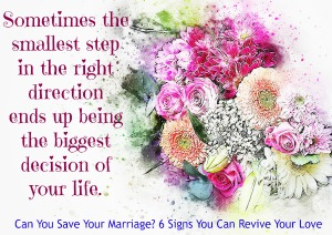 Can You Save Your Marriage? 6 Signs You Can Revive Your Love