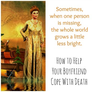 6 Ways to Help Your Boyfriend Cope With Death ⋆ She Blossoms