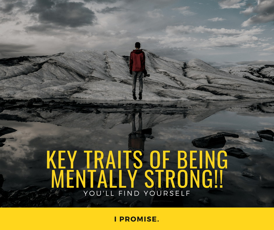 Traits That Mentally Strong People Possess Without Being Aware of Them