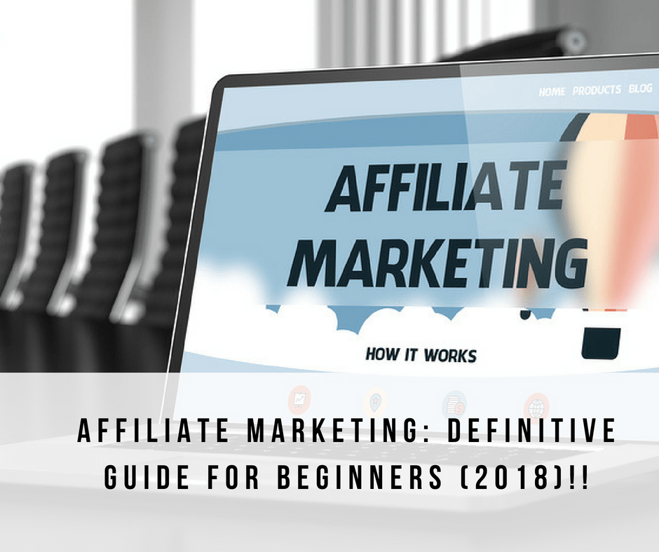 Affiliate Marketing I Definitive Guide for Beginners 2018