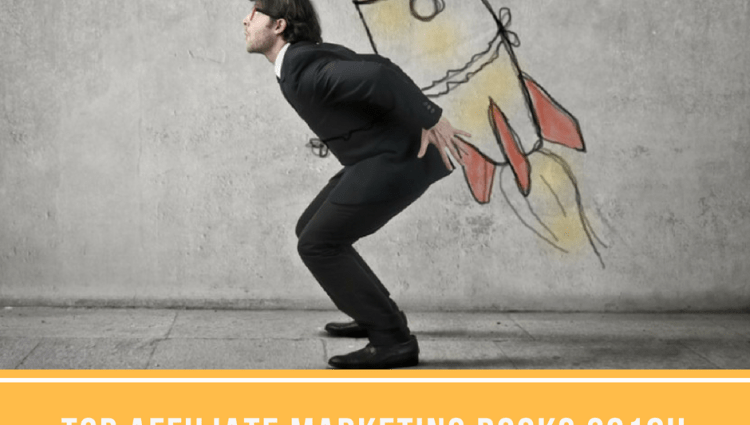 Here Are Some Of My Top Affiliate Marketing Books in 2018 I The Affiliate Hub