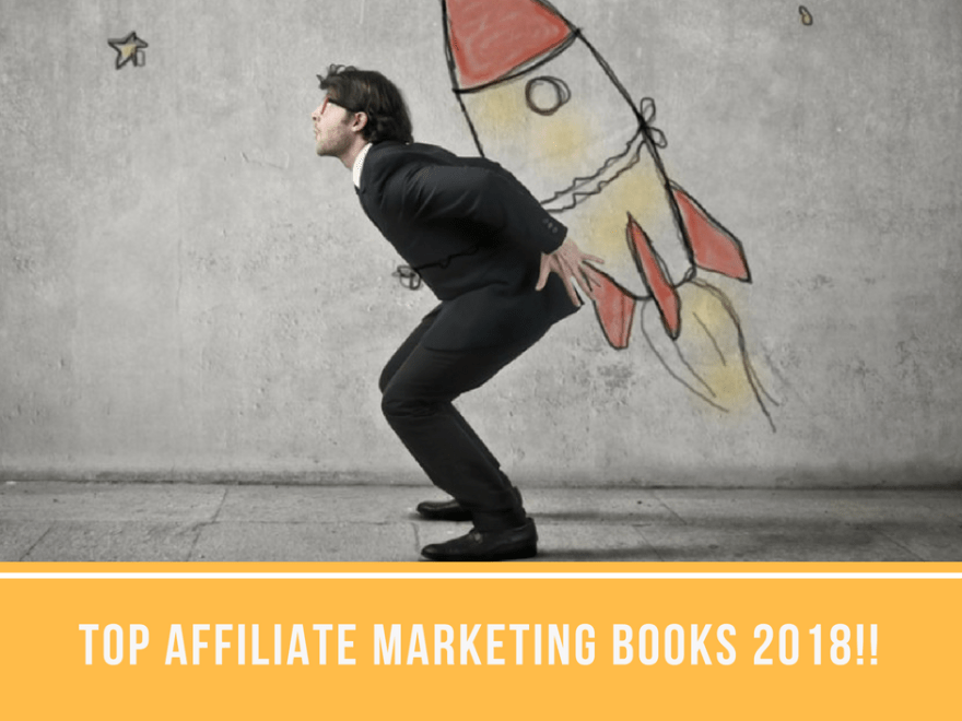 post38 - Here Are Some Of My Top Affiliate Marketing Books in 2018 I The Affiliate Hub