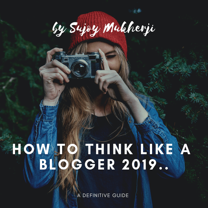 How to think like a Blogger 2019