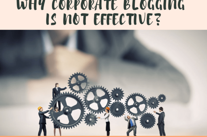 post74 - Why Corporate Blogging is Not an Effective Strategy?