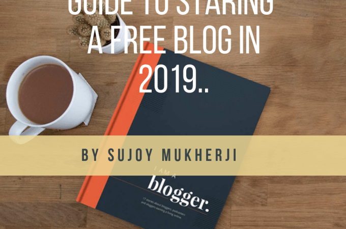 A Definitive Quick Guide to Starting a Free Blog in 2019