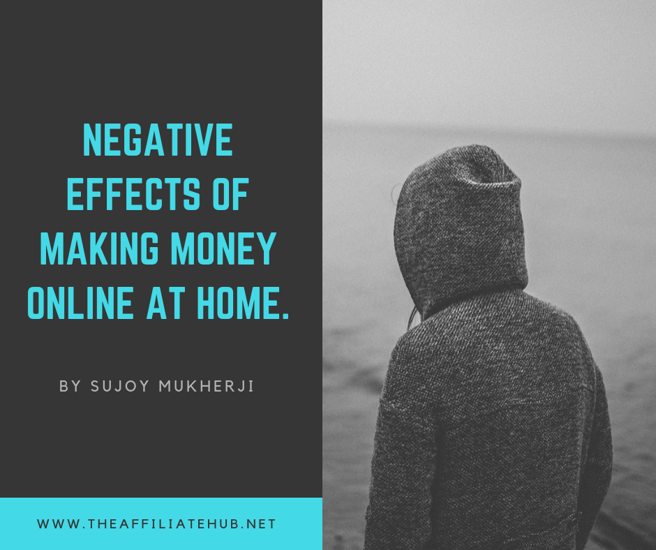 Negative Effects of Making Money Online at Home