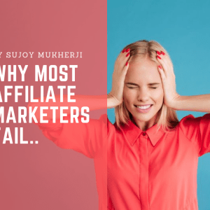 Why Most People Fail in the Affiliate Marketing Business