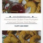 Homemade Gluten Free Pumpkin Crescent Dinner Roll Recipe