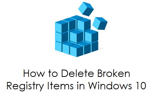 How to Delete Broken Registry Items in Windows 10