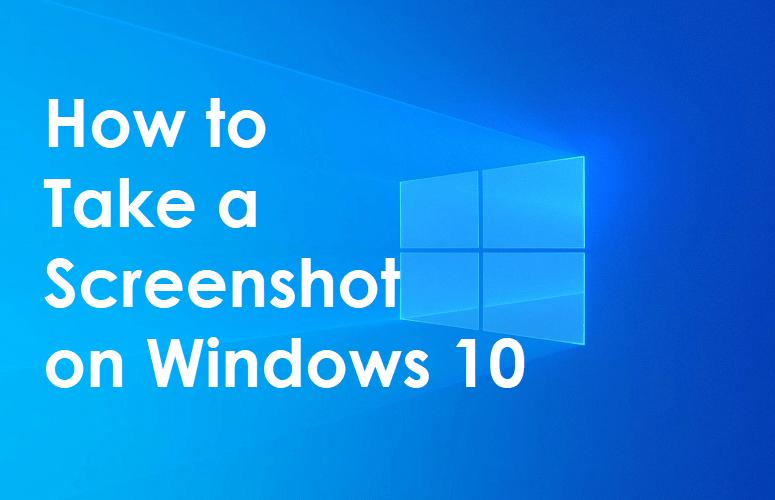 How to Take a Screenshot on Windows 10