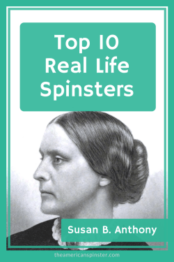 Susan B Anthony - Top 10 Real-Life Spinsters