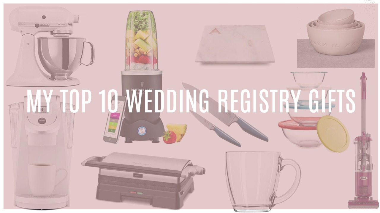 Today I am going to be sharing my top 10 wedding registry gifts! These are the gifts I think that every couple should have on ... & My Top 10 Wedding Registry Gifts - Ana Hernandez