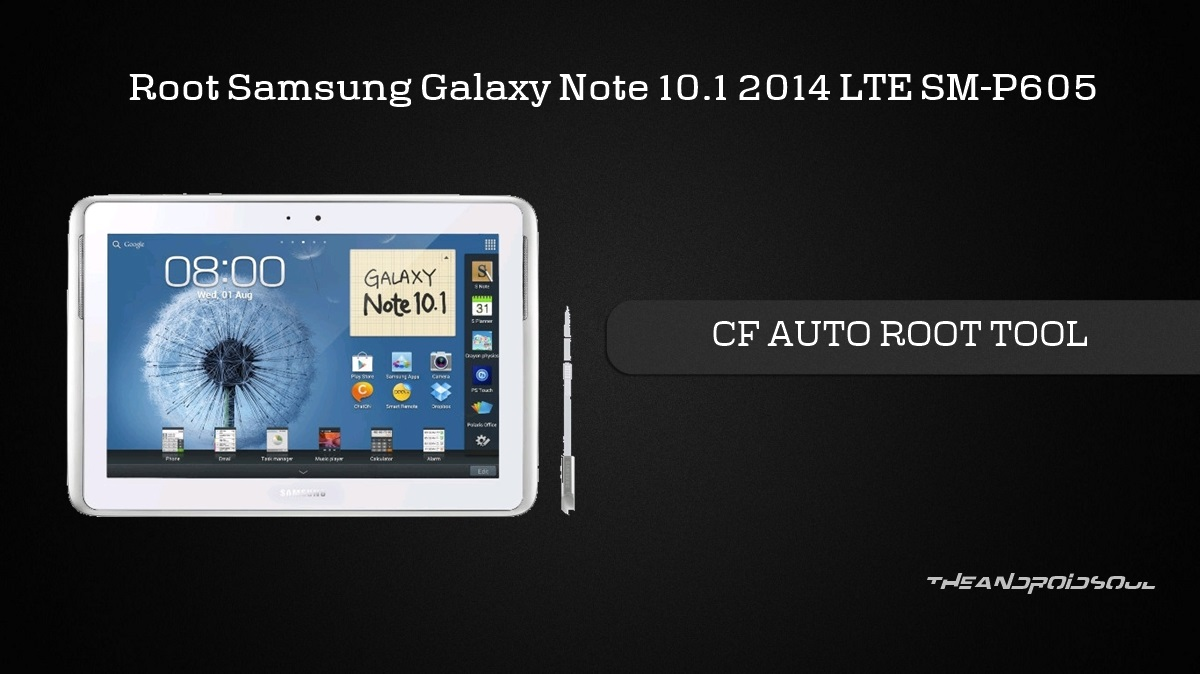 Root Samsung Galaxy Note 10.1 2014 LTE P605 with CF Auto Root Tool – The Android Soul