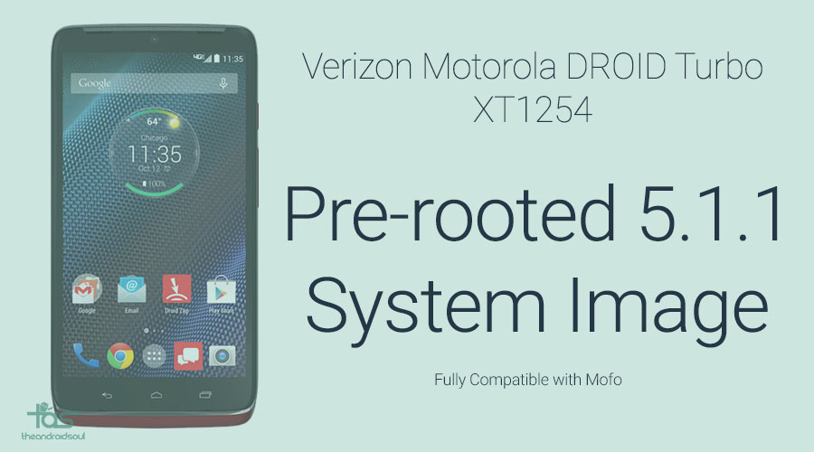 Verizon Droid Turbo 5.1.1 Rooted System Image Mofo
