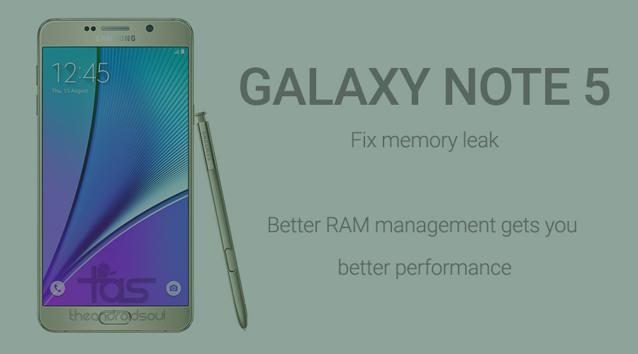 Galaxy Note 5 ram memory fix
