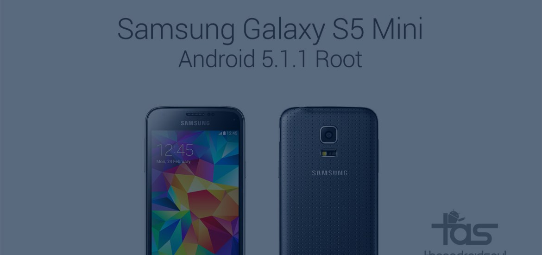 Galaxy S5 Mini 5.1.1 Root OI2