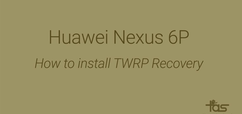 Nexus 6P TWRP Recovery