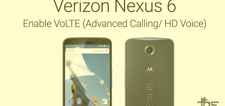 Verizon Nexus 6 VoLTE HD Voice fix