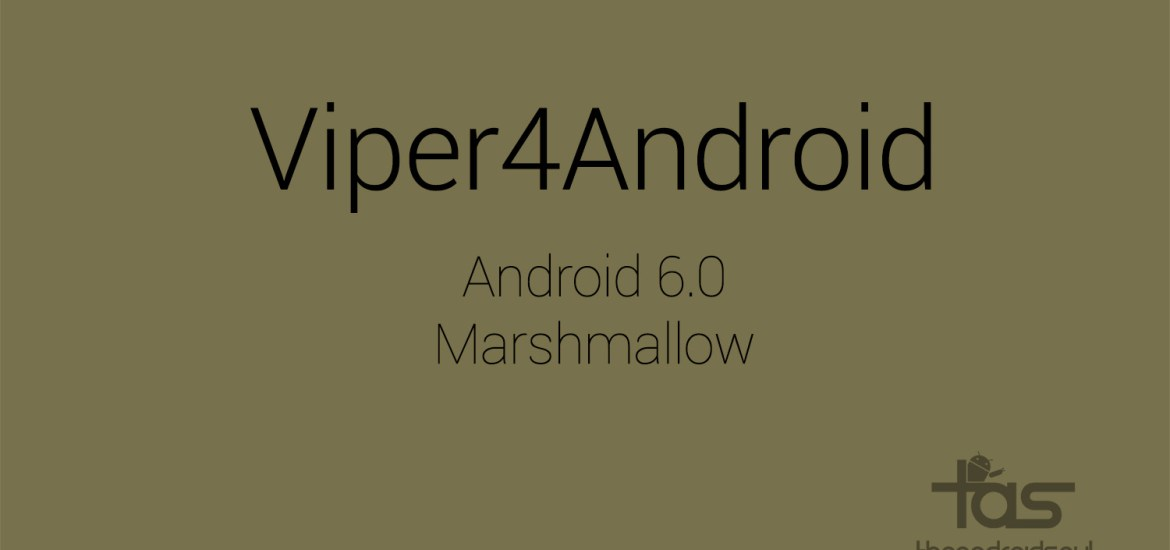 Viper4Android Android 6.0 Marshmallow