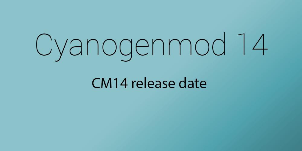cm14 release date