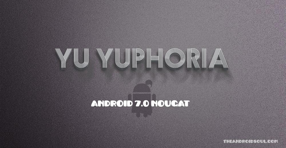 Android Nougat Yuphoria