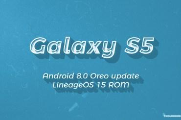 Galaxy S5 Oreo update LineageOS 15