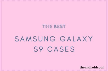 The best galaxy s9 cases