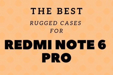 The best rugged cases for Redmi Note 6 Pro