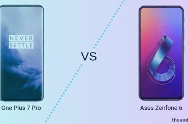 OnePlus 7 Pro and ZenFone 6