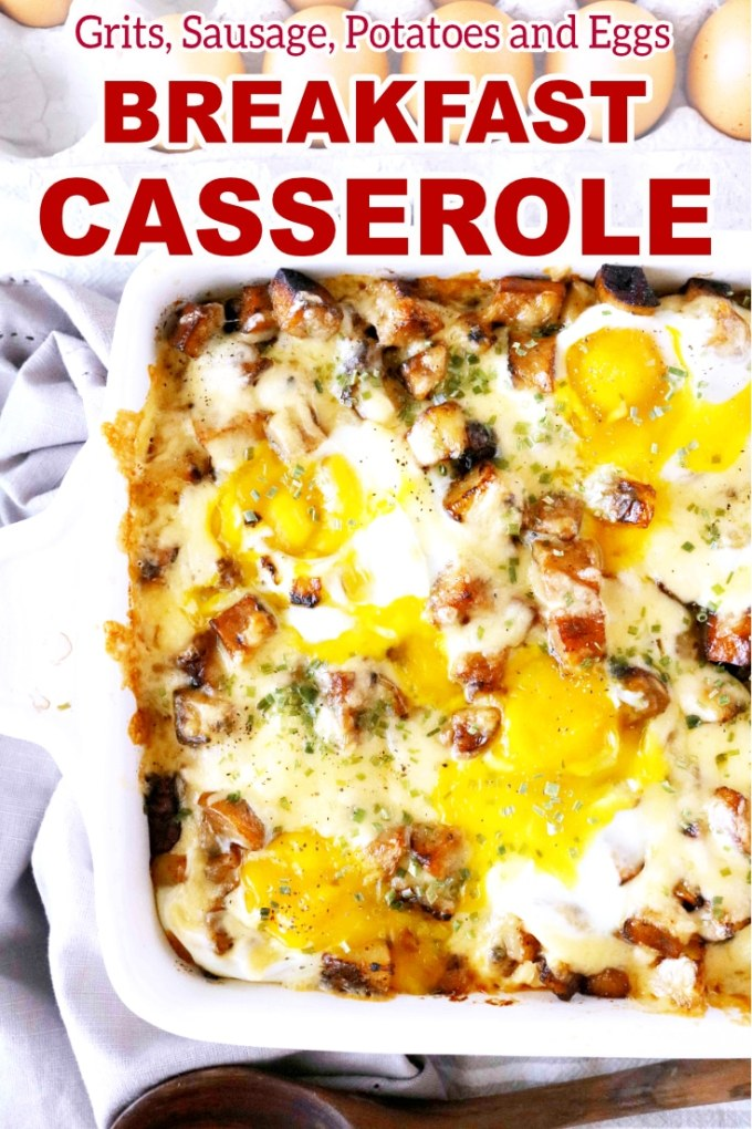 Best Breakfast Casserole | Make-Ahead with Grits, Sausage, Potatoes, and Eggs