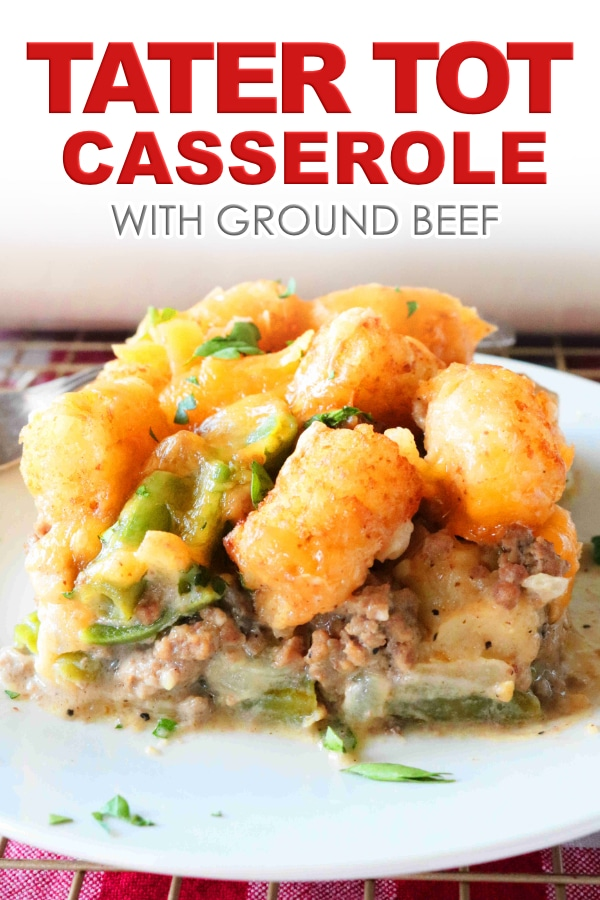 Easy Tater Tot Casserole with Ground Beef
