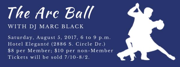 2017 Arc Ball, Saturday, August 5, 6-9 pm, at Hotel Eleganté in Colorado Springs, Colorado