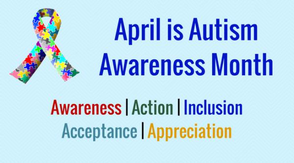 April is Autism Awareness Month - Awareness, Action, Inclusion, Acceptance, Appreciation