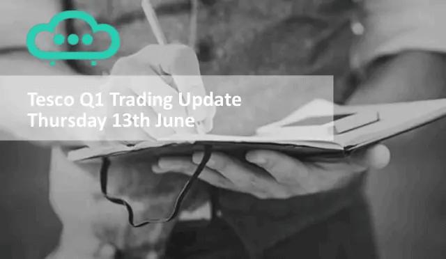 Tesco Shares Q1 Trading Update - 13th June
