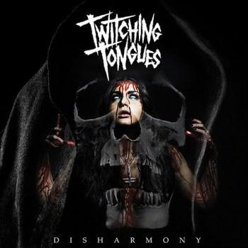 Twitching Tonges - Disharmony