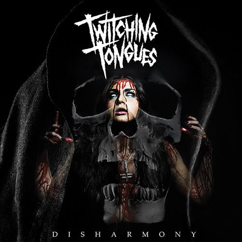 Twitching Tonges – Disharmony