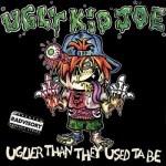 Ugly Kid Joe - Uglier Than They Used Ta Be