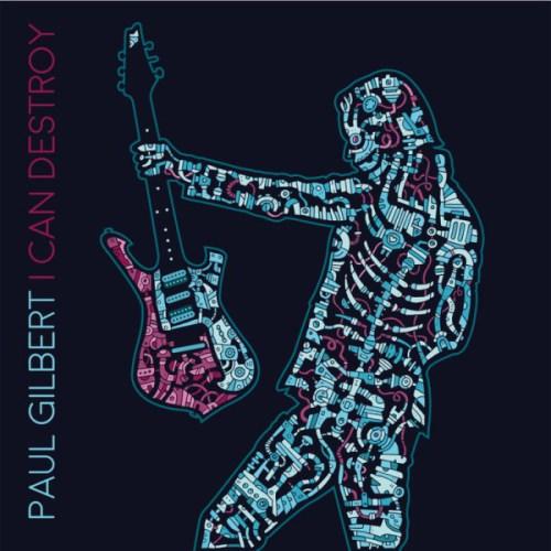 Paul Gilbert – I Can Destroy