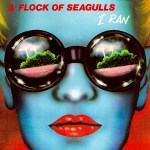 A Flock of Seagulls - I Ran