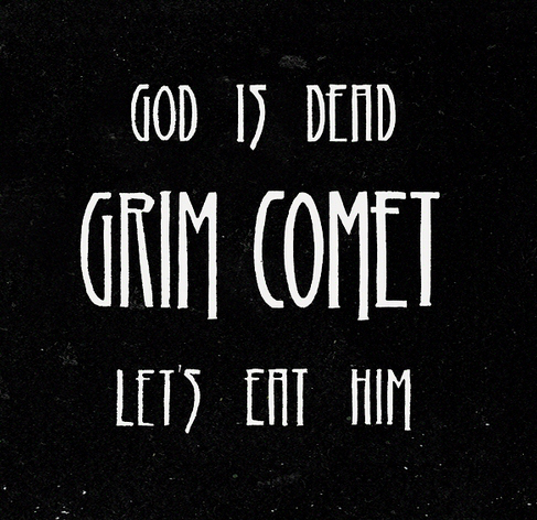 Grim Comet – God is Dead