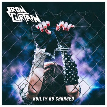 Iron Curtain - Guilty As Charged
