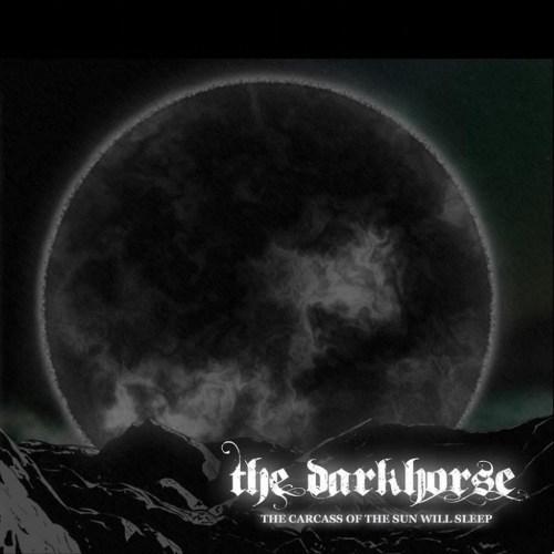 The Darkhorse – The Carcass Of The Sun Will Sleep