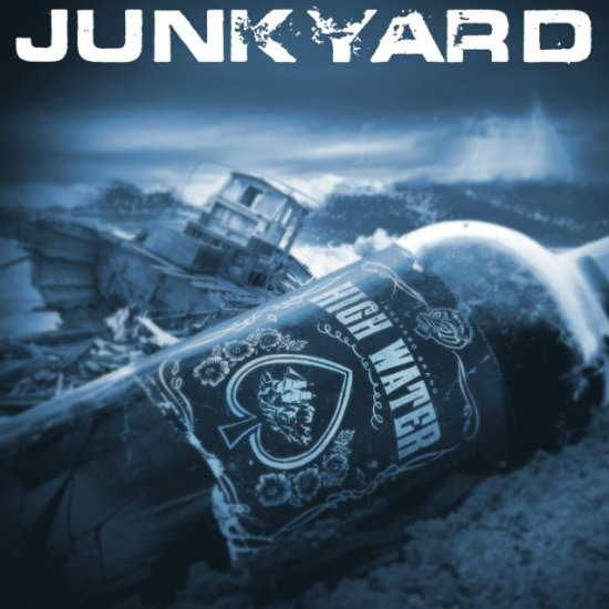 Junkyard - High Water