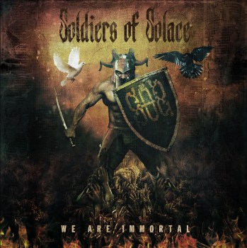 Soldiers Of Solace - We Are Immortal