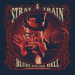 Stray Train - Blues From Hell